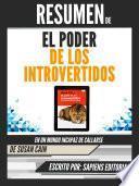 Resumen De El Poder De Los Introvertidos: En Un Mundo Incapaz De Callarse - De Susan Cain