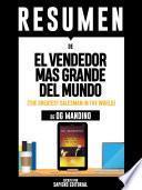 Resumen de El Vendendor Mas Grande Del Mundo (The Greatest Salesman In The World) - De Og Mandino