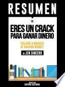 Resumen De Eres Un Crack Para Ganar Dinero (You Are A Badass At Making Money) – De Jen Sincero