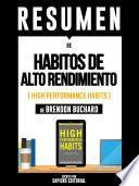 Resumen De Habitos De Alto Rendimiento (High Performance Habits) - De Brendon Buchard