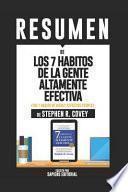 Resumen de Los 7 Habitos de la Gente Altamente Efectiva (the 7 Habits of Highly Effective People) - de Stephen R. Convey