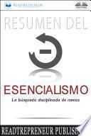 Resumen Del Esencialismo: La Búsqueda Disciplinada De Menos