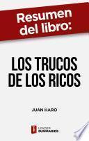 Resumen del libro Los trucos de los ricos de Juan Haro