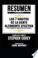 Resumen Extendido de Los 7 Habitos de la Gente Altamente Efectiva (the 7 Habits of Highly Effective People) - Basado En El Libro de Stephen Covey