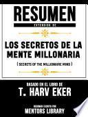 Resumen Extendido De Los Secretos De La Mente Millonaria (Secrets Of The Millionaire Mind) - Basado En El Libro De T. Harv Eker