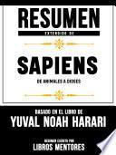 Resumen Extendido De Sapiens: De Animales A Dioses - Basado En El Libro De Yuval Noah Harari