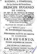 Resumen ò compendio de los hechos del serenissimo principe Eugenio de Saboya