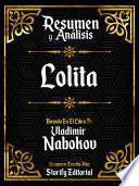 Resumen y Analisis: Lolita - Basado En El Libro De Vladimir Nabokov