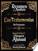 Resumen Y Analisis: Los Testamentos (The Testaments) - Basado En El Libro De Margaret Atwood
