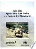 Retos de la Argoindustria Rural Andina en El Contexto de la Globalizacion
