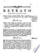 Retrato de los Jesuitas formado al natural par los mas sabios ... Catholicos. Juicio hecho de los Jesuitas autorizado con autenticos, e'innegables testimonios, ... desde ... 1540 ... hasta ... 1650. Traducido de Portugues, etc. (Continuacion del Retrato de los Jesuitas, etc. Tercera Parte del Retrato, etc.).