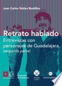 Retrato hablado Entrevistas con personajes de Guadalajara (segunda parte)