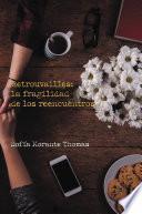 Retrouvailles: la fragilidad de los reencuentros
