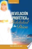 REVELACIÓN/ PROFÉTICA Y FIDELIDAD DE DIOS