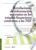 Revelaciones de información necesaria en los estados financieros conforme a las NIF