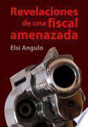 Revelaciones de una fiscal amenazada