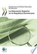 Revisión de Políticas Nacionales de Educación Evaluaciones de Políticas Nacionales de Educación: La Educación Superior en la República Dominicana 2012