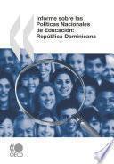 Revisión de Políticas Nacionales de Educación Informe sobre las Políticas Nacionales de Educación: República Dominicana