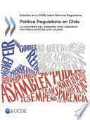 Revisiones de la OCDE sobre reforma regulatoria Estudio de la OCDE sobre la Política Regulatoria en Chile La Capacidad del Gobierno para Asegurar una Regulación de Alta Calidad