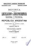 Revista de legislación y jurisprudencia nacional y provincial de la República Argentina