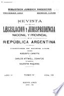 Revista de legislation y jurisprudencia nacional y provincial de la Republica Argentina