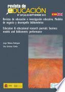 Revistas de educación e investigación educativa. Modelos de negocio y desempeño bibliométrico