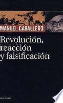 Revolución, reacción y falsificación