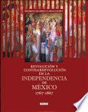 Revolución y contrarrevolución en la Independencia de México 1767-1867