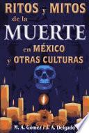 Ritos y mitos de la muerte en México y otras culturas
