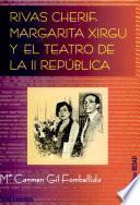Rivas Cherif, Margarita Xirgu y el teatro de la II República