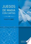 Roberto Light: Juego de Magia Con Cartas