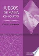Roberto Super Light: Juego de Magia Con Cartas
