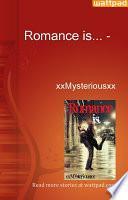 Romance is... -