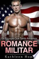 Romance militar: En el lugar que tanto amamos