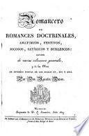 Romancero de Romances doctrinales, amatorios, festivos, jocosos ... sacados de varias colecciones generales ... por Agustin Duran