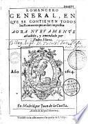 Romancero General, en que se contienen todos los romances que andan impressos aora neuvamente añadido, y emendado por Pedro Flores