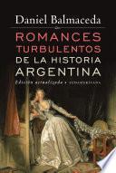 Romances turbulentos de la historia argentina (Edición Actualizada)
