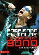 Rompiendo el molde, la historia de Bono