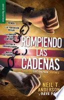Rompiendo Las Cadenas: Edicio?n Para Jo?venes= the Bondage Breaker, Youth Edition
