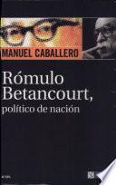 Rómulo Betancourt, político de nación