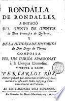 Rondalla de Rondalles á imitació del cuento de cuentos de Don Francisco de Quevedo y de la historia de historias de Don Diego ...