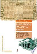 Ruinas jesuíticas, paisajes de la memoria
