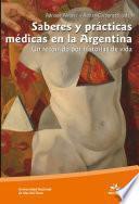 Saberes y prácticas médicas en la Argentina