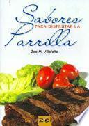 Sabores Para Disfrutar La Parrilla / Flavors to Enjory on the Grill