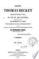 Saint Thomas Becket ... sa vie et ses lettres, 1