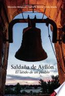 Saldaña de Ayllón. El latido de un pueblo