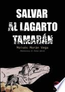 Salvar al lagarto Tamarán.