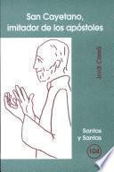 San Cayetano, imitador de los apóstoles