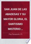 San Juan de las Abadesas y su mayor gloria, el Santisimo Misterio