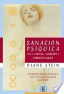 Sanación psíquica con la Diosa, Angeles y Espíritus-Guía